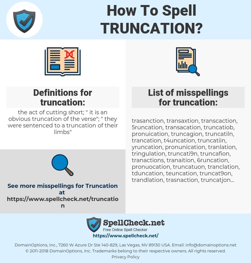 truncation, spellcheck truncation, how to spell truncation, how do you spell truncation, correct spelling for truncation