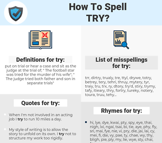 try, spellcheck try, how to spell try, how do you spell try, correct spelling for try