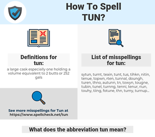 tun, spellcheck tun, how to spell tun, how do you spell tun, correct spelling for tun