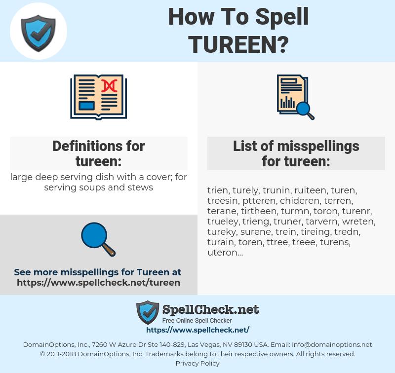 tureen, spellcheck tureen, how to spell tureen, how do you spell tureen, correct spelling for tureen
