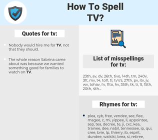 tv, spellcheck tv, how to spell tv, how do you spell tv, correct spelling for tv