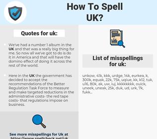 uk, spellcheck uk, how to spell uk, how do you spell uk, correct spelling for uk
