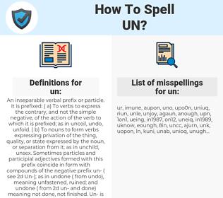 un, spellcheck un, how to spell un, how do you spell un, correct spelling for un