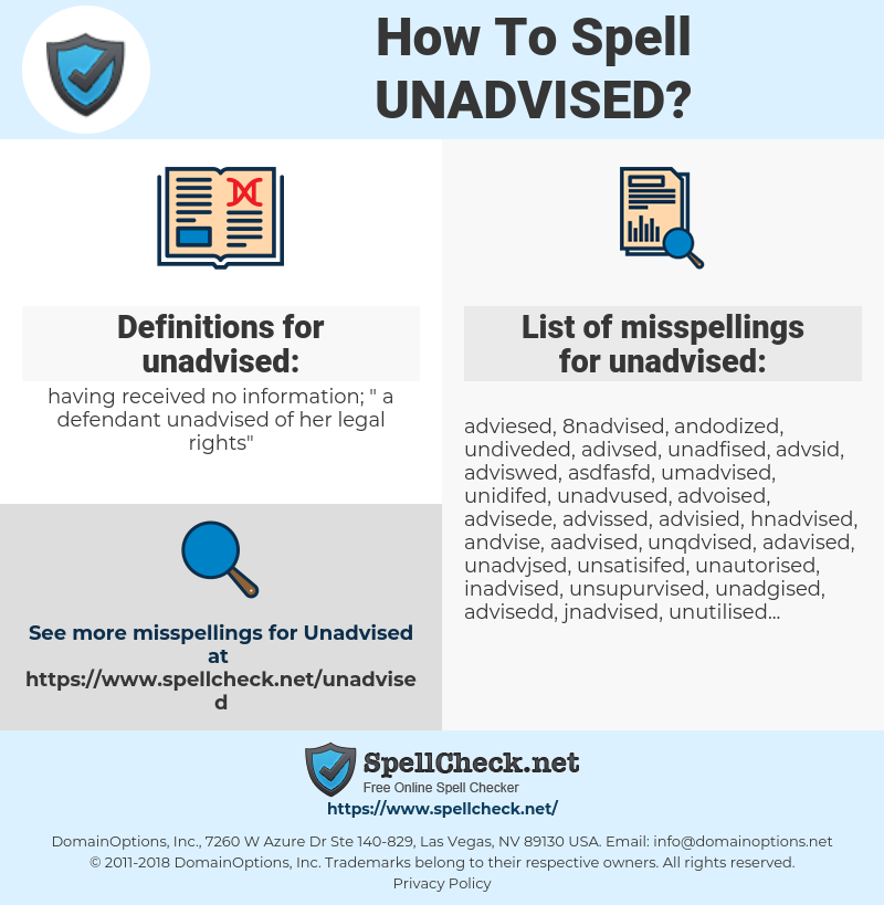 unadvised, spellcheck unadvised, how to spell unadvised, how do you spell unadvised, correct spelling for unadvised