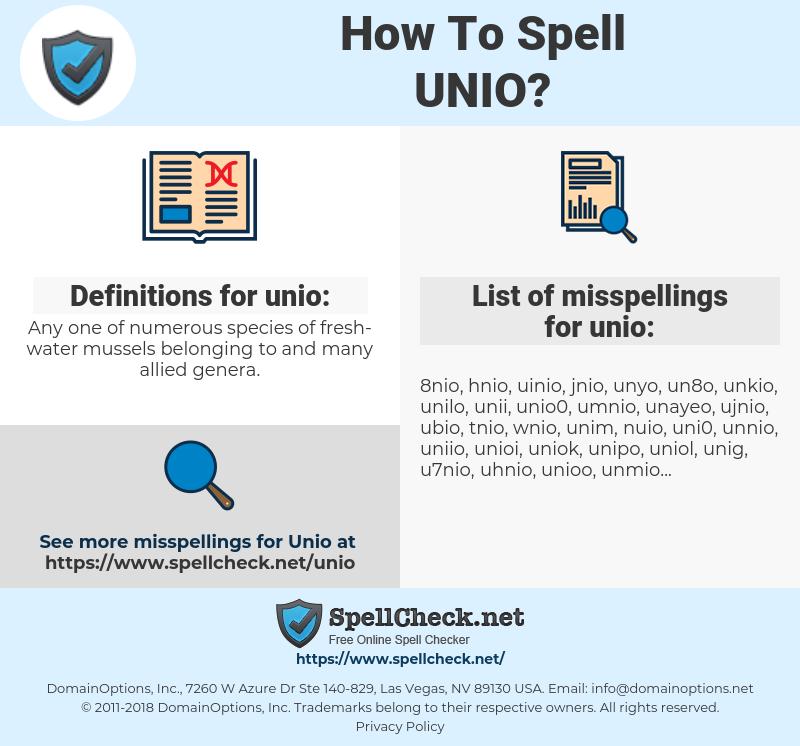 unio, spellcheck unio, how to spell unio, how do you spell unio, correct spelling for unio