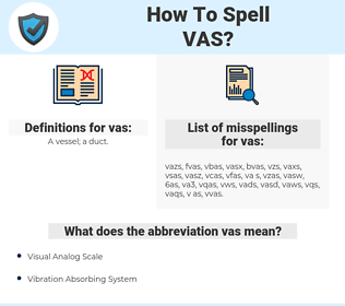 vas, spellcheck vas, how to spell vas, how do you spell vas, correct spelling for vas