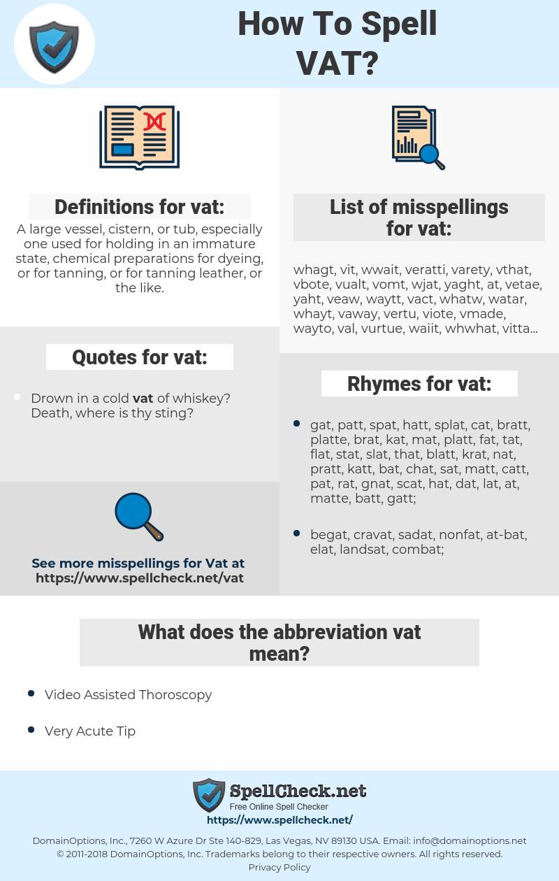 vat, spellcheck vat, how to spell vat, how do you spell vat, correct spelling for vat