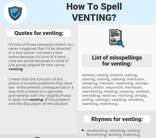 venting, spellcheck venting, how to spell venting, how do you spell venting, correct spelling for venting
