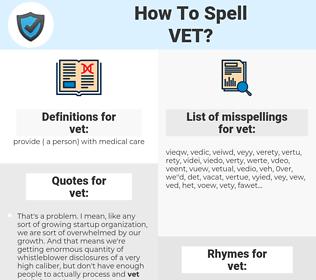vet, spellcheck vet, how to spell vet, how do you spell vet, correct spelling for vet