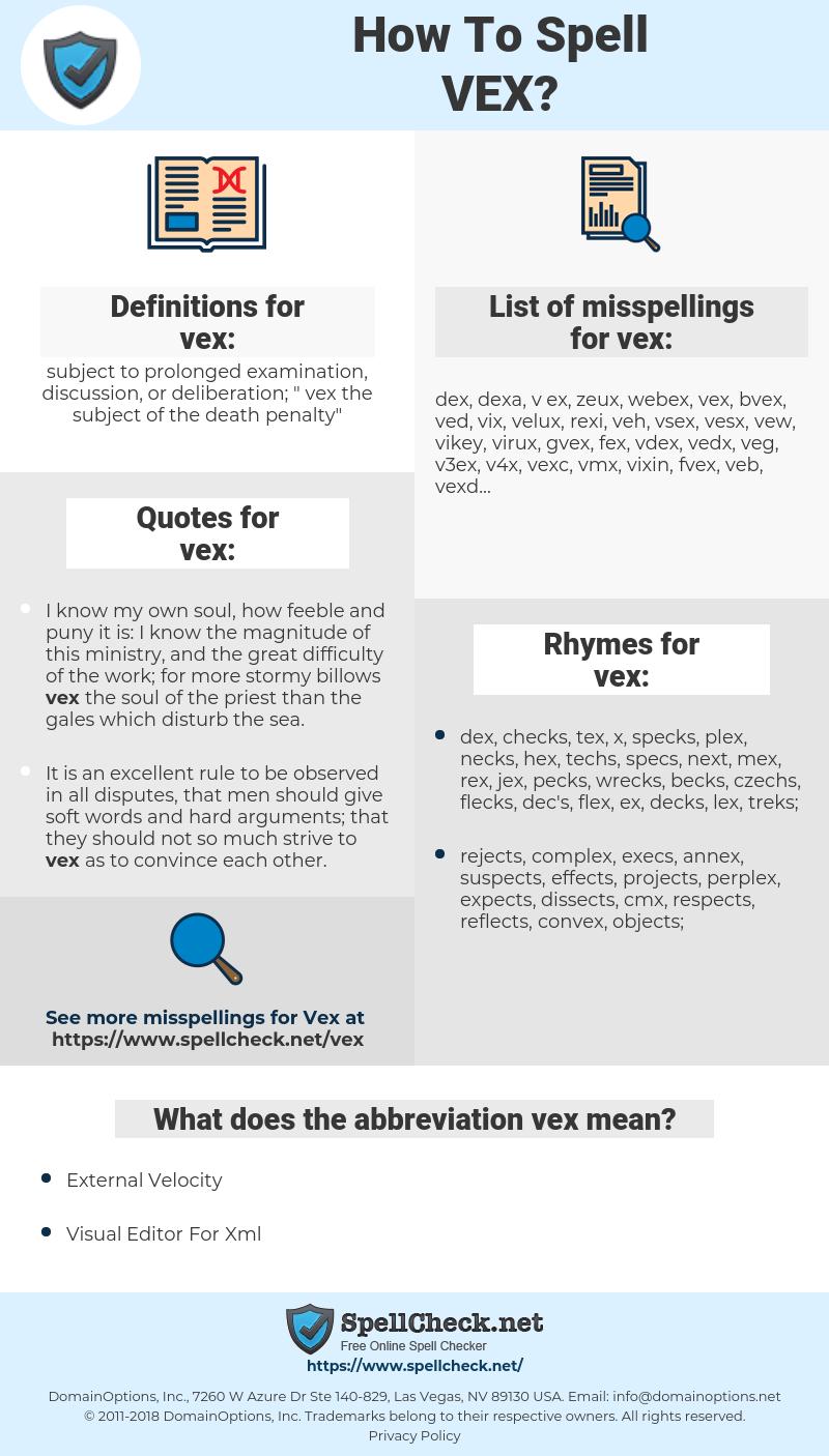 vex, spellcheck vex, how to spell vex, how do you spell vex, correct spelling for vex