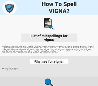 vigna, spellcheck vigna, how to spell vigna, how do you spell vigna, correct spelling for vigna