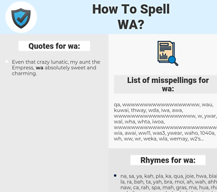 wa, spellcheck wa, how to spell wa, how do you spell wa, correct spelling for wa