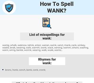 wank, spellcheck wank, how to spell wank, how do you spell wank, correct spelling for wank