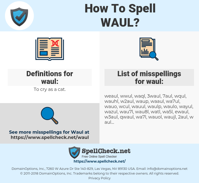 waul, spellcheck waul, how to spell waul, how do you spell waul, correct spelling for waul