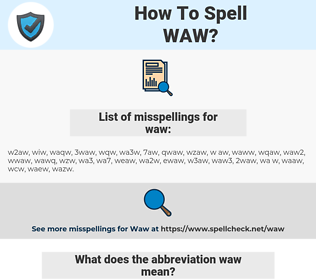 waw, spellcheck waw, how to spell waw, how do you spell waw, correct spelling for waw
