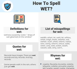 wet, spellcheck wet, how to spell wet, how do you spell wet, correct spelling for wet