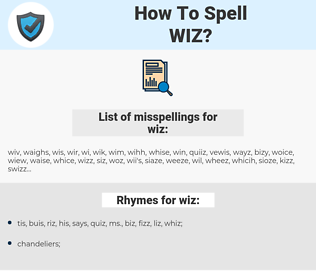 wiz, spellcheck wiz, how to spell wiz, how do you spell wiz, correct spelling for wiz