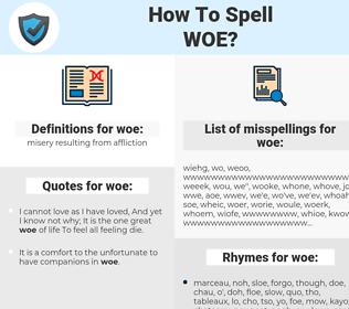 woe, spellcheck woe, how to spell woe, how do you spell woe, correct spelling for woe