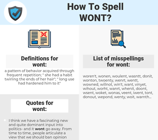 wont, spellcheck wont, how to spell wont, how do you spell wont, correct spelling for wont