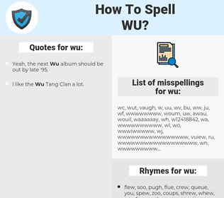wu, spellcheck wu, how to spell wu, how do you spell wu, correct spelling for wu