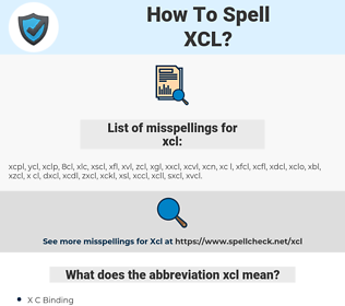 xcl, spellcheck xcl, how to spell xcl, how do you spell xcl, correct spelling for xcl