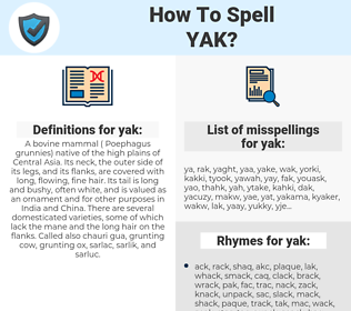 yak, spellcheck yak, how to spell yak, how do you spell yak, correct spelling for yak