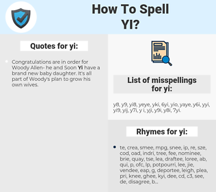 yi, spellcheck yi, how to spell yi, how do you spell yi, correct spelling for yi