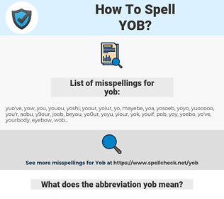 yob, spellcheck yob, how to spell yob, how do you spell yob, correct spelling for yob