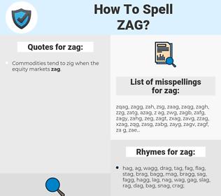 zag, spellcheck zag, how to spell zag, how do you spell zag, correct spelling for zag