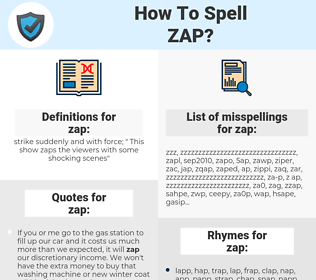 zap, spellcheck zap, how to spell zap, how do you spell zap, correct spelling for zap