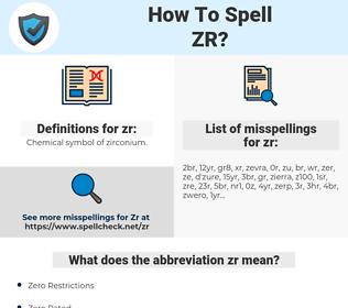 zr, spellcheck zr, how to spell zr, how do you spell zr, correct spelling for zr