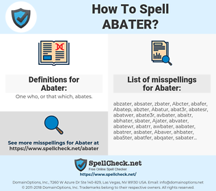 Abater, spellcheck Abater, how to spell Abater, how do you spell Abater, correct spelling for Abater