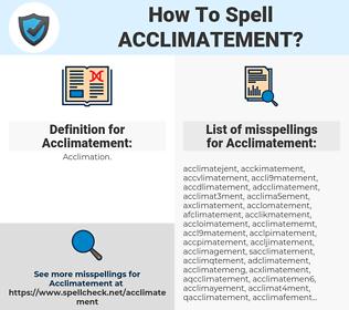 Acclimatement, spellcheck Acclimatement, how to spell Acclimatement, how do you spell Acclimatement, correct spelling for Acclimatement