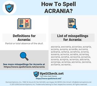 Acrania, spellcheck Acrania, how to spell Acrania, how do you spell Acrania, correct spelling for Acrania