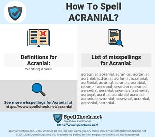 Acranial, spellcheck Acranial, how to spell Acranial, how do you spell Acranial, correct spelling for Acranial