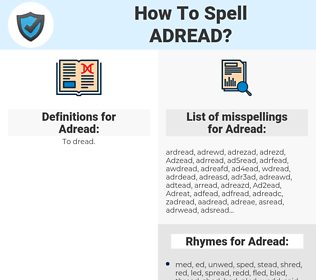 Adread, spellcheck Adread, how to spell Adread, how do you spell Adread, correct spelling for Adread