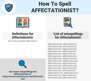 Affectationist, spellcheck Affectationist, how to spell Affectationist, how do you spell Affectationist, correct spelling for Affectationist