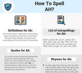 Ah, spellcheck Ah, how to spell Ah, how do you spell Ah, correct spelling for Ah