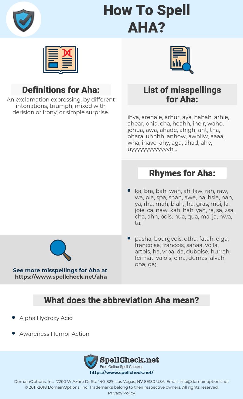 Aha, spellcheck Aha, how to spell Aha, how do you spell Aha, correct spelling for Aha