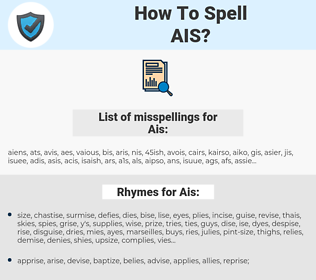 Ais, spellcheck Ais, how to spell Ais, how do you spell Ais, correct spelling for Ais
