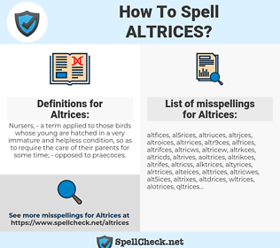 Altrices, spellcheck Altrices, how to spell Altrices, how do you spell Altrices, correct spelling for Altrices