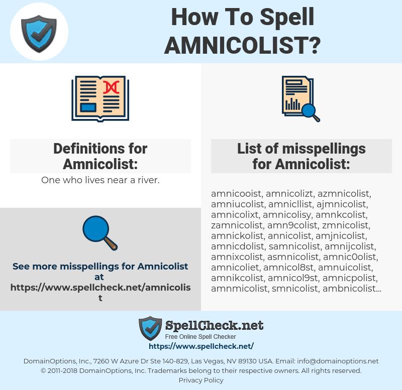 Amnicolist, spellcheck Amnicolist, how to spell Amnicolist, how do you spell Amnicolist, correct spelling for Amnicolist