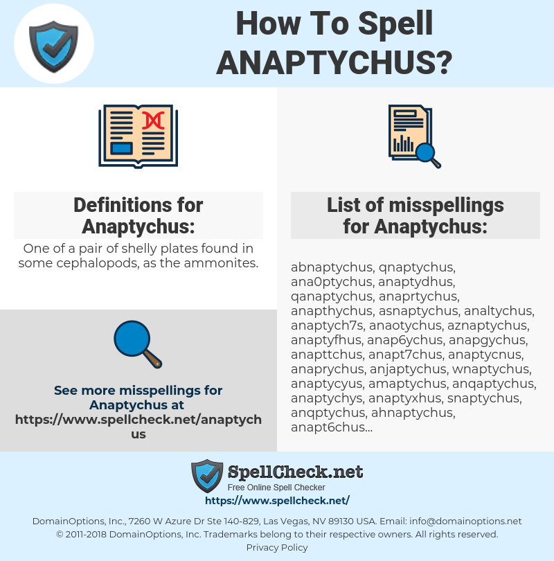 Anaptychus, spellcheck Anaptychus, how to spell Anaptychus, how do you spell Anaptychus, correct spelling for Anaptychus
