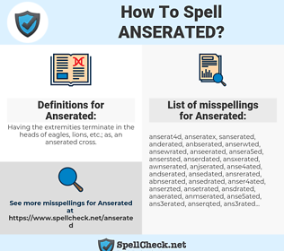 Anserated, spellcheck Anserated, how to spell Anserated, how do you spell Anserated, correct spelling for Anserated