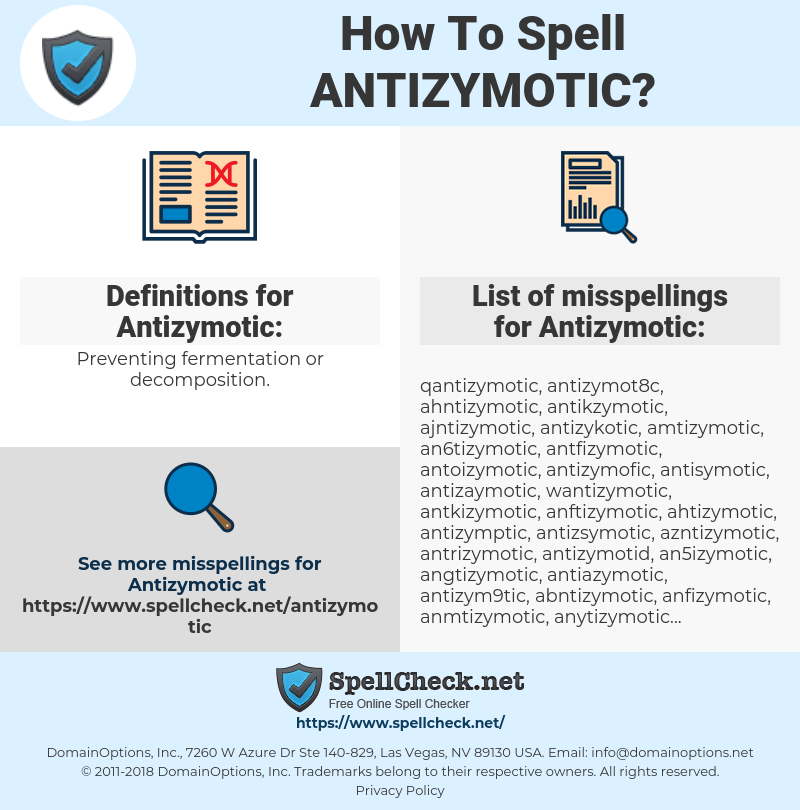 Antizymotic, spellcheck Antizymotic, how to spell Antizymotic, how do you spell Antizymotic, correct spelling for Antizymotic