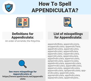 Appendiculata, spellcheck Appendiculata, how to spell Appendiculata, how do you spell Appendiculata, correct spelling for Appendiculata