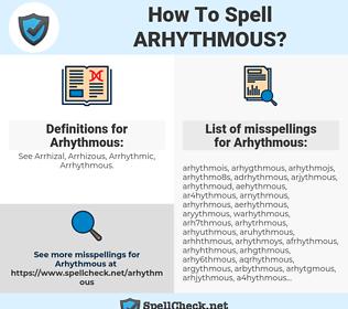 Arhythmous, spellcheck Arhythmous, how to spell Arhythmous, how do you spell Arhythmous, correct spelling for Arhythmous
