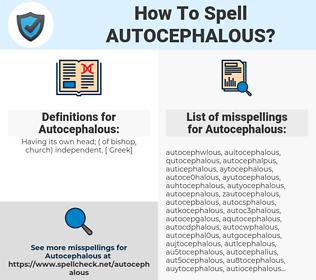 Autocephalous, spellcheck Autocephalous, how to spell Autocephalous, how do you spell Autocephalous, correct spelling for Autocephalous