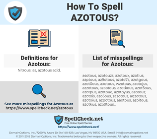 Azotous, spellcheck Azotous, how to spell Azotous, how do you spell Azotous, correct spelling for Azotous