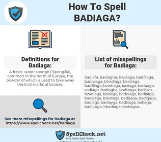 Badiaga, spellcheck Badiaga, how to spell Badiaga, how do you spell Badiaga, correct spelling for Badiaga
